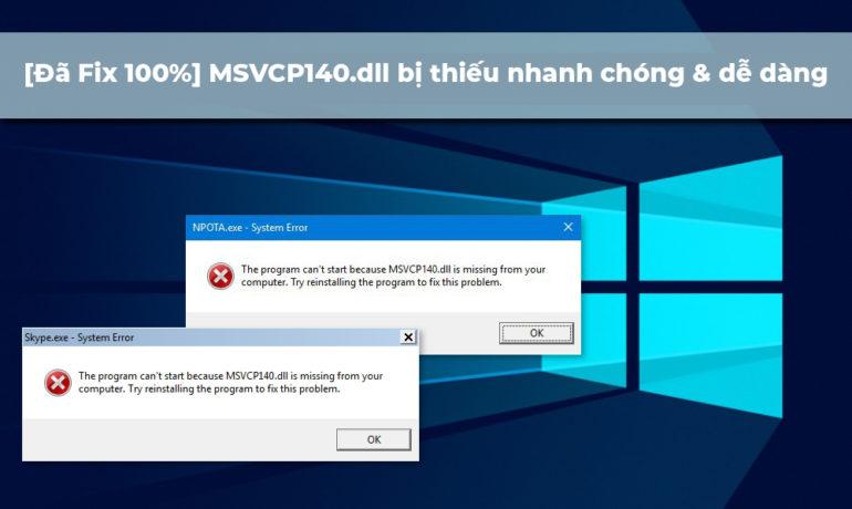 , [Đã Fix 100%] MSVCP140.dll bị thiếu nhanh chóng & dễ dàng