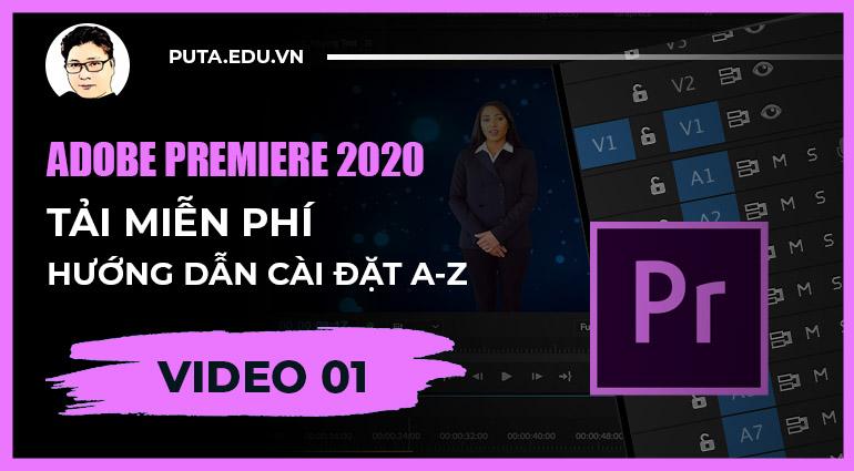 , [Miễn Phí] Premiere 2020 không cần Crack + Hướng dẫn cài đặt A-Z