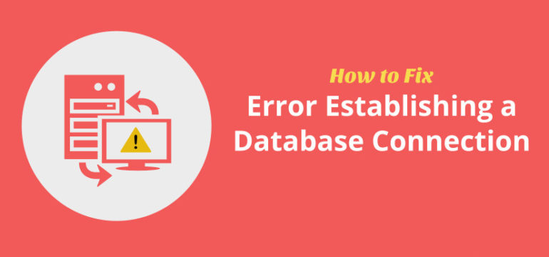 Cách sửa lỗi Error Establishing a Database Connection trong WordPress